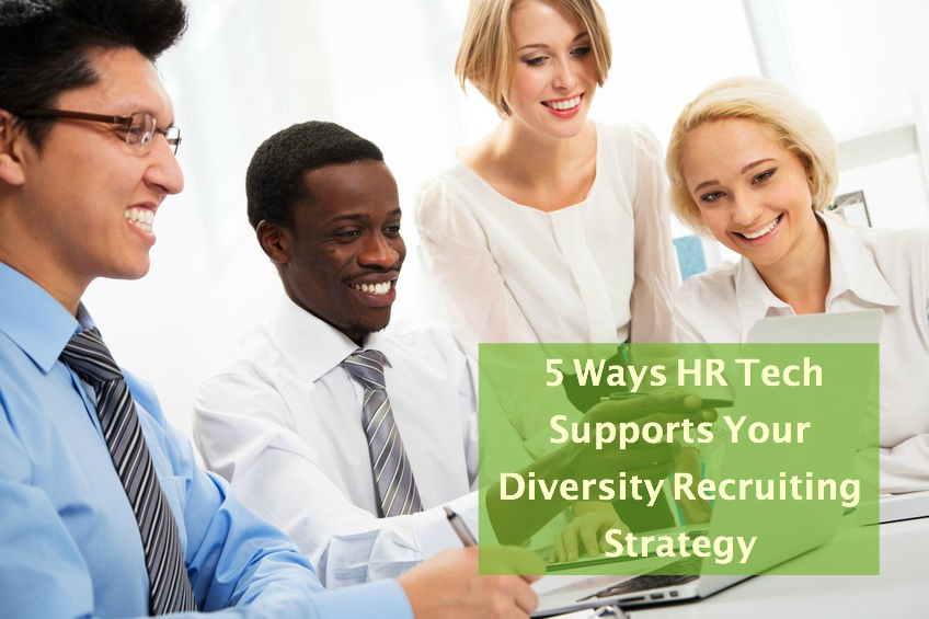 5 Ways HR Tech Supports Your Diversity Recruiting Strategy